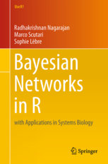 Bayesian Networks in R: with Applications in Systems Biology